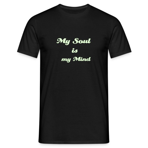 mY sOuL iS mY mInD! Text! By TB - Männer T-Shirt