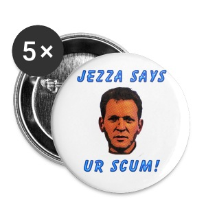 Jezza Says UR SCUM! - Buttons small 25 mm