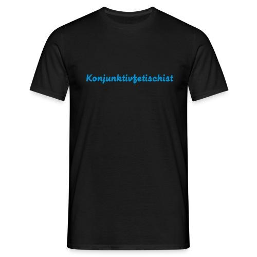 Konjunktivfetischist - Männer T-Shirt