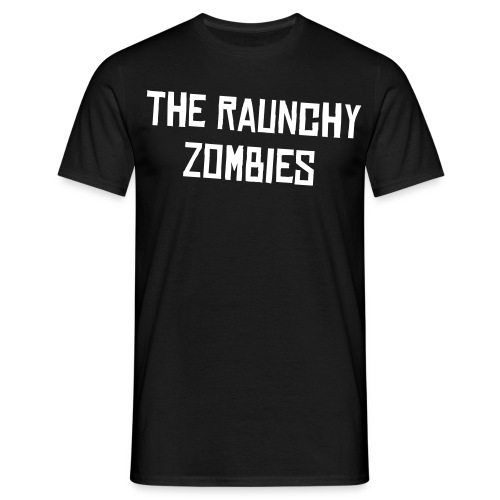 The Raunchy Zombies shirt - Men's T-Shirt