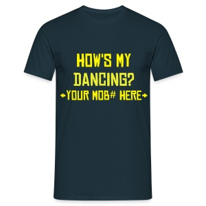 How's My Dancing - Men's T-Shirt