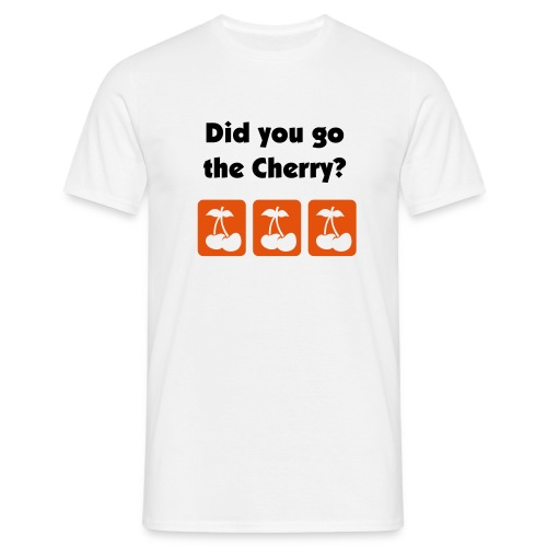 Did you go the Cherry? - Men's T-Shirt