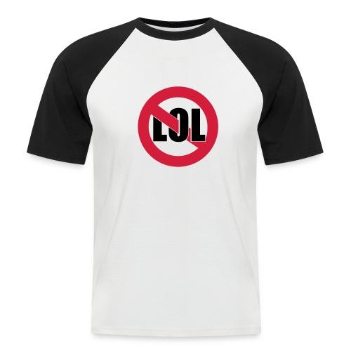 NO LOL - Männer Baseball-T-Shirt