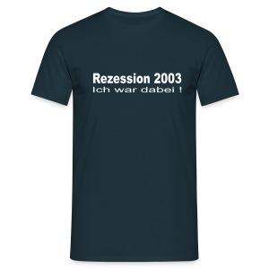Rezession 2003 - Männer T-Shirt
