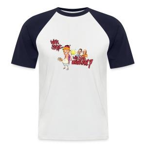 Wer sagt wir sind unbeliebt? - Männer Baseball-T-Shirt