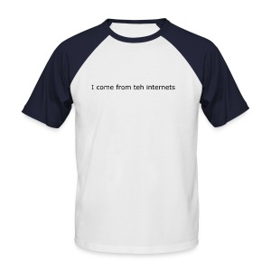 I come from teh internets - Miesten lyhythihainen baseballpaita