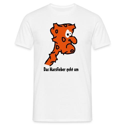 Marsfieber - Männer T-Shirt