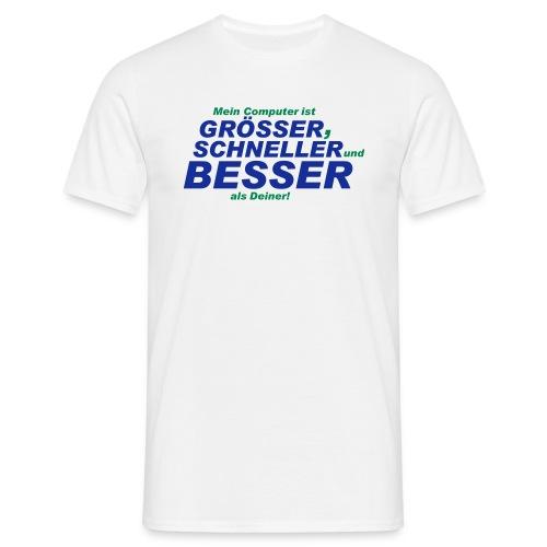 Grösser besser schneller - Männer T-Shirt