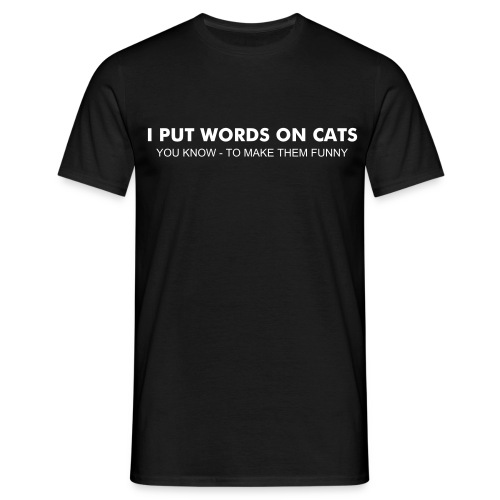 I Put Words on Cats - Men's T-Shirt