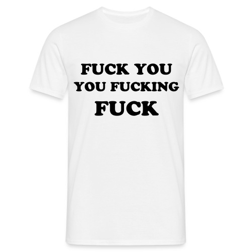 T Shirt FUCK YOU - Men's T-Shirt