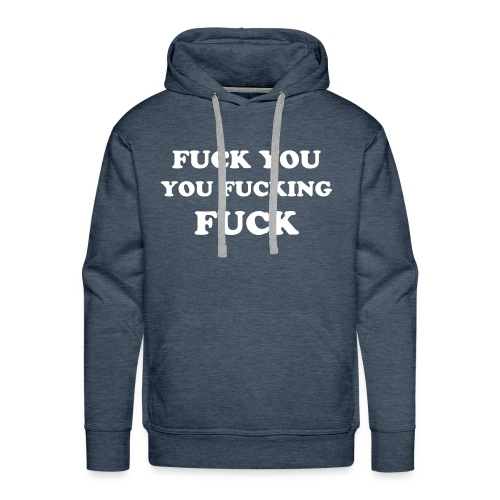 Kappu Shirt FUCK YOU - Men's Premium Hoodie