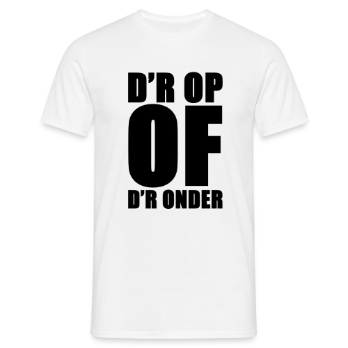 D'r op of d'r onder - Men's T-Shirt