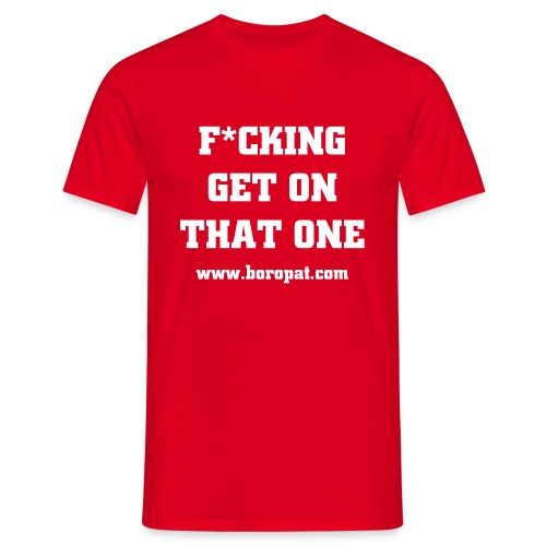 Get On That One Comfort T Red - Men's T-Shirt