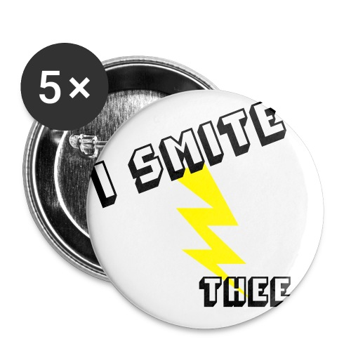 I SMITE THEE - Buttons large 2.2''/56 mm (5-pack)