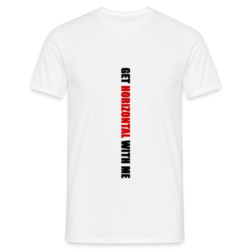 Get Horizontal With Me - Men's T-Shirt