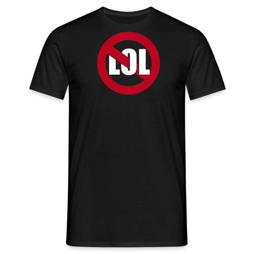 Nichts zum Lachen - Männer T-Shirt