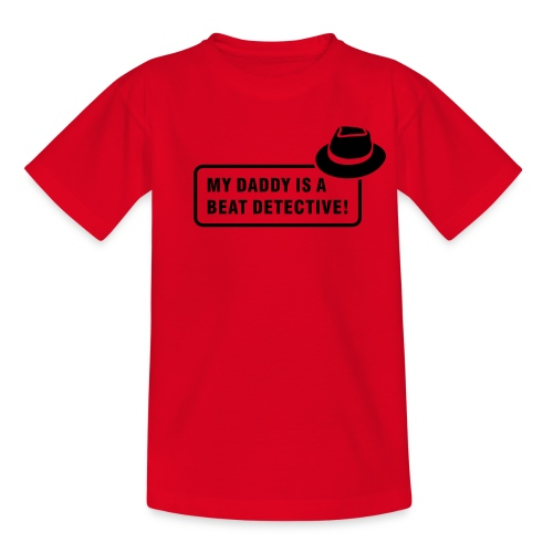 My Daddy is a Beat Detective! - Teenage T-shirt