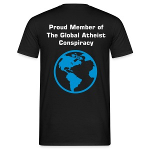 Proud Member of the Global Atheist Conspiracy T-Shirt - Men's T-Shirt