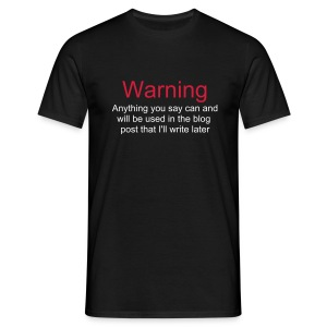 Warning: Blogger T-Shirt - Men's T-Shirt