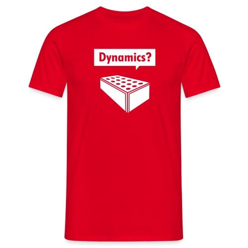 Dynamics? - Men's T-Shirt