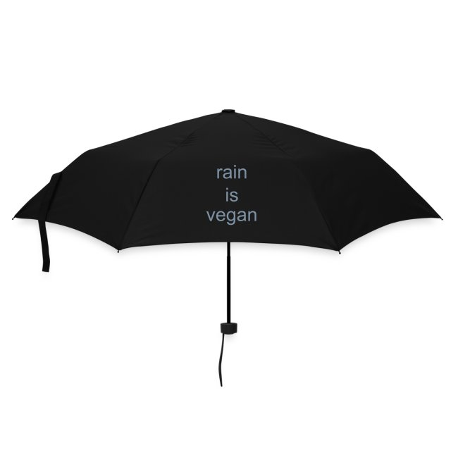 Rain is Vegan (well it is) Umbrella