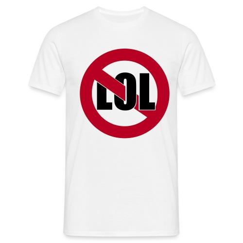 keiner macht dem lol - Männer T-Shirt