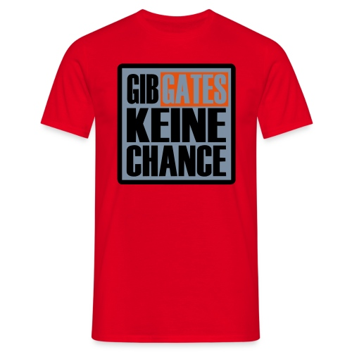 #23: 'gib gates keine chance' - Men's T-Shirt