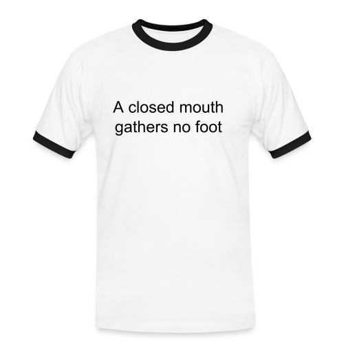 A Closed Mouth Gathers No Foot (Men's White) - Men's Ringer Shirt