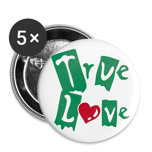 True Love Pin  - Buttons large 2.2''/56 mm (5-pack)