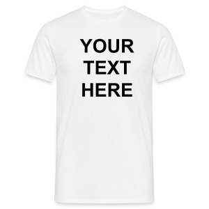 Design Your Own T Shirt - Men's T-Shirt