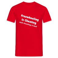 T-Shirts ~ Men's T-Shirt ~ freewheeling is cheating