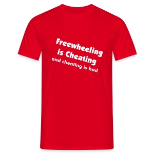 freewheeling is cheating - Men's T-Shirt
