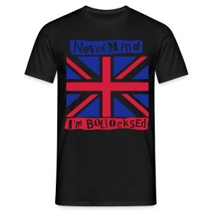 Never Mind ... - Men's T-Shirt