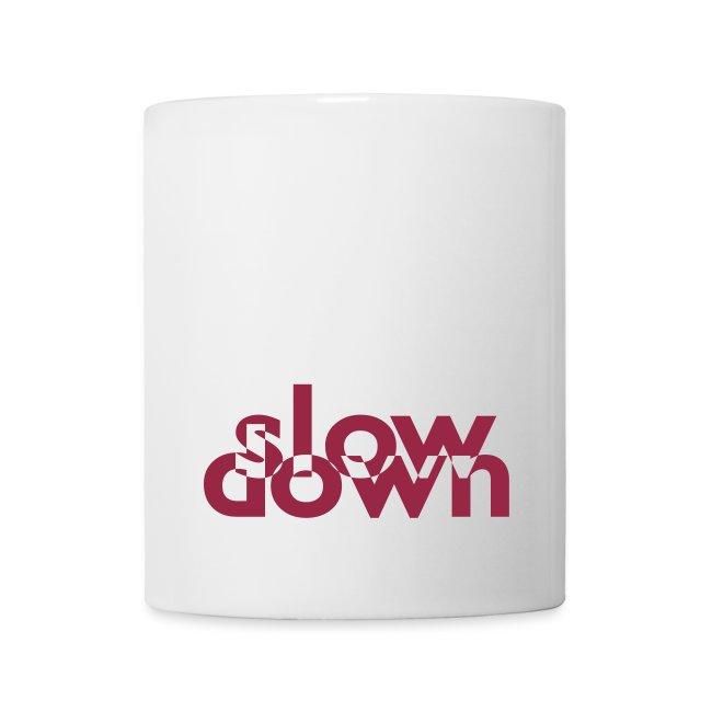 slow down Tasse