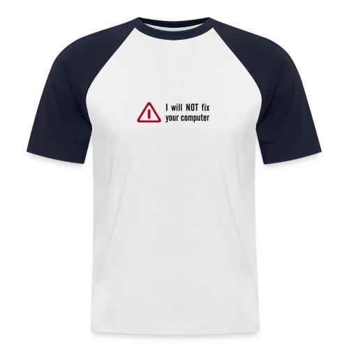 Dont fix - Männer Baseball-T-Shirt