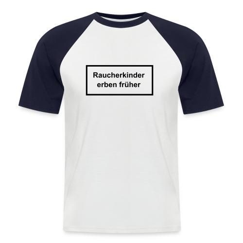 Für Raucherkinder - Männer Baseball-T-Shirt