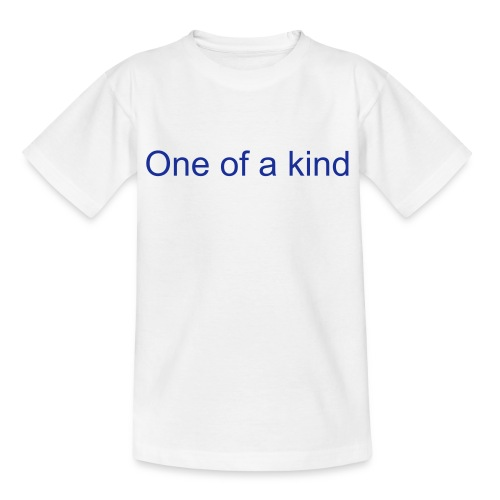 One of a kind - Teenage T-Shirt