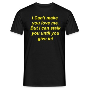 Stalk you  - Men's T-Shirt