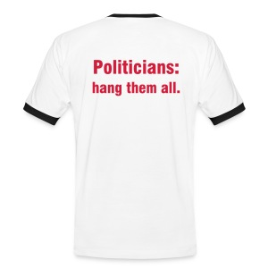 Politicians: hang them all. S/S - Men's Ringer Shirt