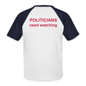Politicians need watching. S/S - Men's Baseball T-Shirt