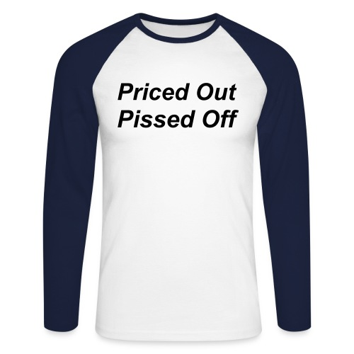 Priced Out, Pissed Off - Men's Long Sleeve Baseball T-Shirt