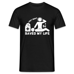 Last Night a DJ saved my life - white - men - T-shirt Homme