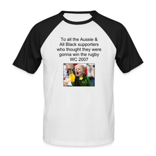 To all the Aussie & All Black supporters who thought they were gonna win the rugby WC2007 - Men's Baseball T-Shirt