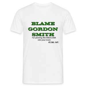 Blame Gordon Smith for.. - Men's T-Shirt