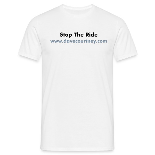 Stop The Ride - Men's T-Shirt