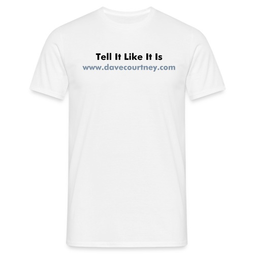 Tell It Like It Is - Men's T-Shirt