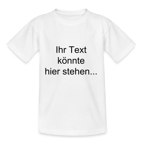 Shirt Text individuell - Teenager T-Shirt