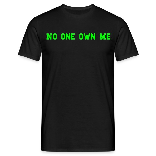 T_shirt No One Own me - T-shirt Homme