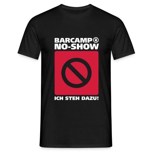 barcamp no-show - Männer T-Shirt