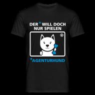 T-Shirts ~ Männer T-Shirt ~ der will doch nur spielen